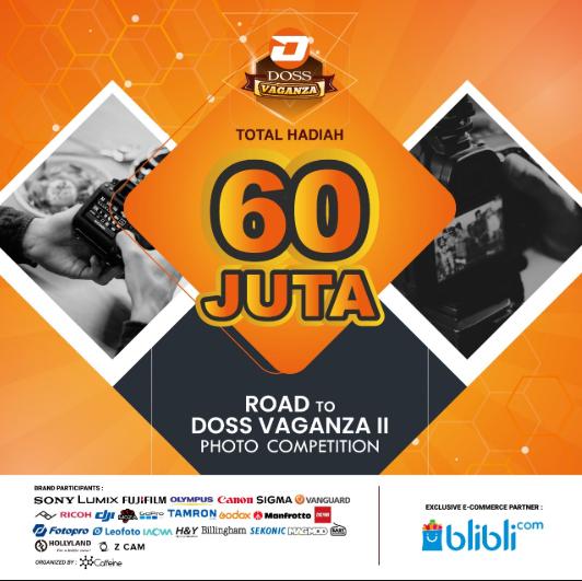 Lomba Foto Road to DOSS VAGANZA II Hadiah 60 Juta