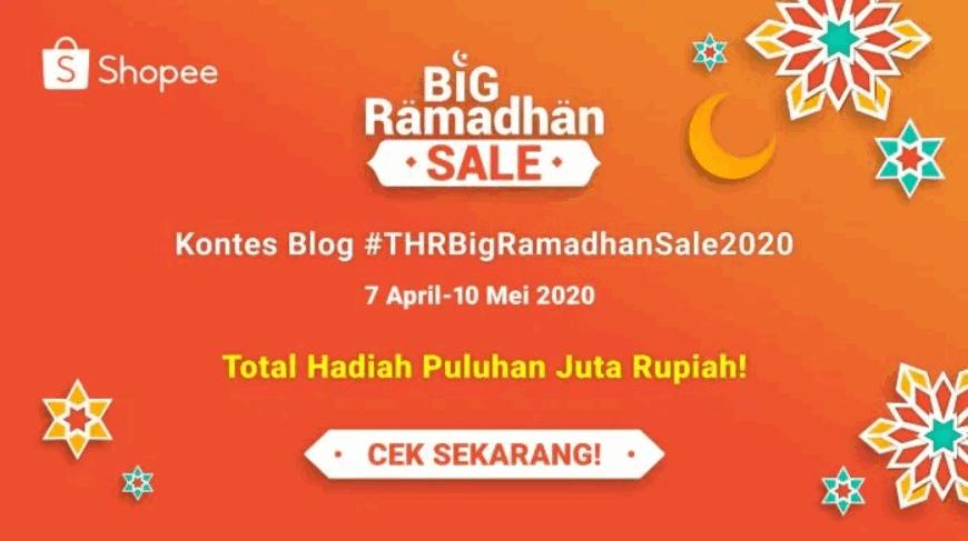 Lomba Blog Shopee #THRBigRamadhanSale2020 Berhadiah 25 Juta