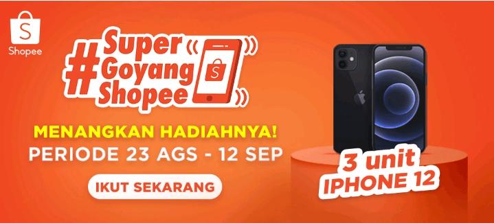 lomba video tiktok super goyang shopee berhadiah 3 iphone 12